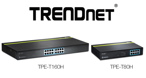 TRENDnet TPE-T160H and TPE-T80H PoE+ Switch Launched