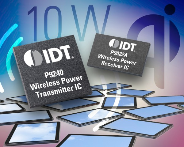 IDT P9240 Transmitter and P9022A Receiver Wireless Power Chipset Announced