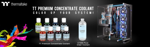 Thermaltake TT Premium Concentrate Series and C1000 Pure Clear Coolant Announced